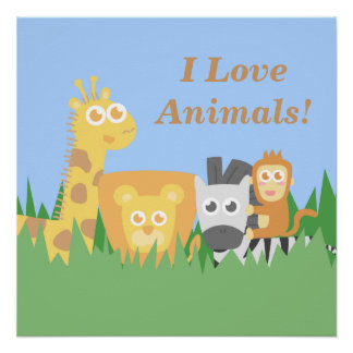 I love animals, cute and colourful for kids perfect poster