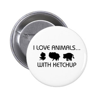 I Love Animals With Ketchup 2 Inch Round Button