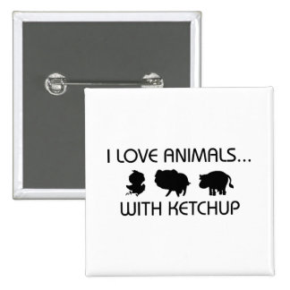I Love Animals With Ketchup 2 Inch Square Button