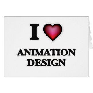 I Love Animation Design Card