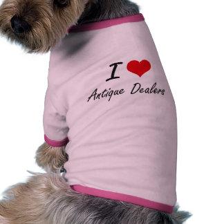 I love Antique Dealers Doggie Tshirt