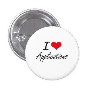 I Love Applications Artistic Design 1 Inch Round Button