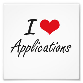 I Love Applications Artistic Design Photo Print