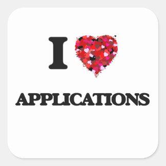 I Love Applications Square Sticker