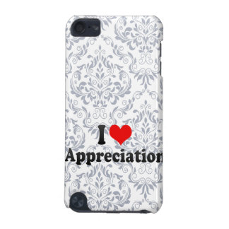 I love Appreciation iPod Touch 5G Covers
