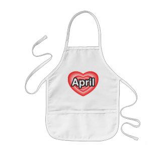I love April. I love you April. Heart Kids Apron