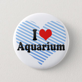 I Love Aquarium 2 Inch Round Button