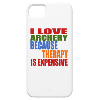 I Love Archery Because Therapy Is Expensive Case For The iPhone 5