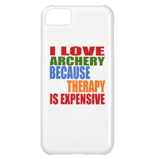 I Love Archery Because Therapy Is Expensive iPhone 5C Cover