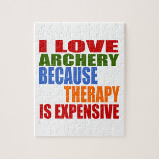 I Love Archery Because Therapy Is Expensive Jigsaw Puzzle