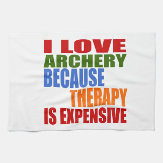 I Love Archery Because Therapy Is Expensive Kitchen Towel