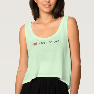 I LOVE ARCHITECTURE TANK TOP