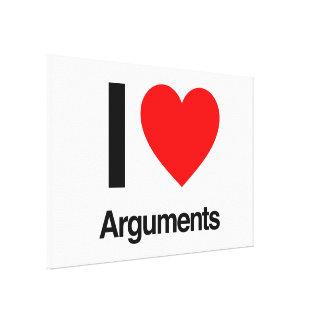 i love arguments stretched canvas prints