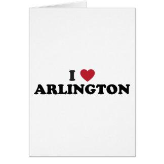 I Love Arlington Texas Greeting Card