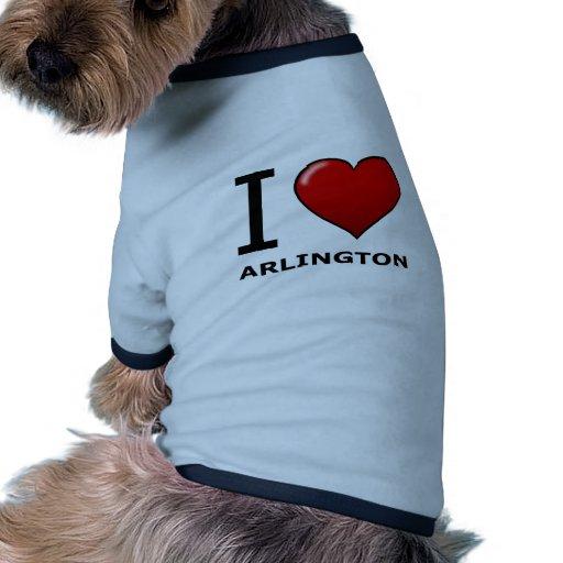 I LOVE ARLINGTON, TX - Texas Dog Tee