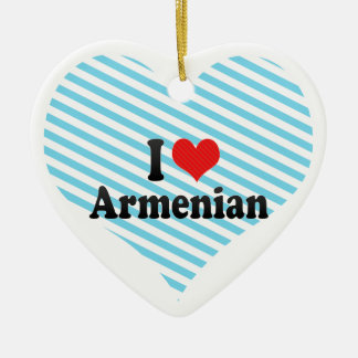 I Love Armenian Ceramic Ornament