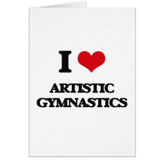 I Love Artistic Gymnastics Card