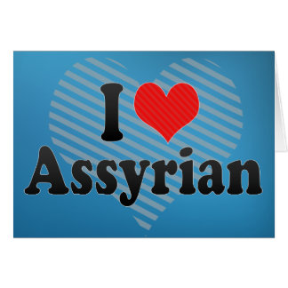 I Love Assyrian Card