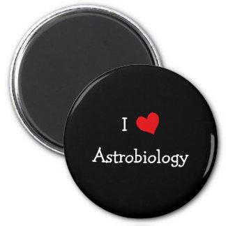 I Love Astrobiology 2 Inch Round Magnet