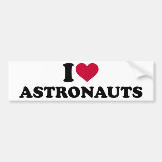 I love Astronauts Bumper Sticker