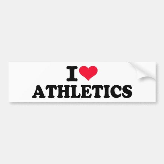 I love athletics bumper sticker