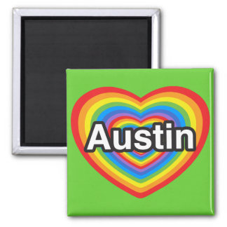 I love Austin. I love you Austin. Heart Square Magnet