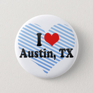 I Love Austin, TX 2 Inch Round Button