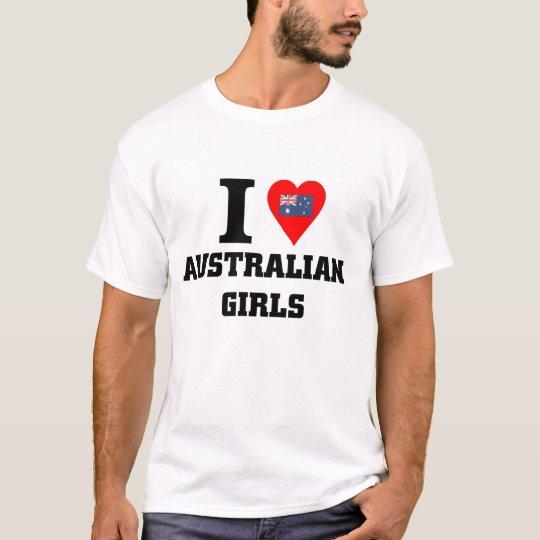 I love Australian Girls T-Shirt