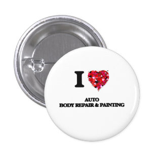 I Love Auto Body Repair & Painting 1 Inch Round Button