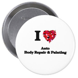 I Love Auto Body Repair & Painting 4 Inch Round Button