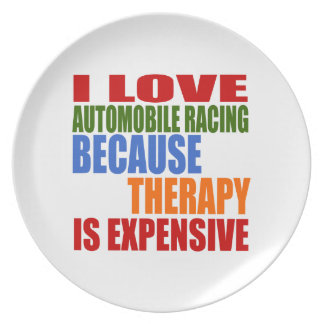 I Love Automobile Racing Because Therapy Is Expens Plate