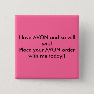 I love AVON and so will you!Place your AVON ord... 2 Inch Square Button