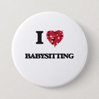 I Love Babysitting 3 Inch Round Button
