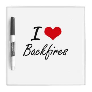 I Love Backfires Artistic Design Dry-Erase Boards