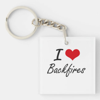 I Love Backfires Artistic Design Single-Sided Square Acrylic Keychain