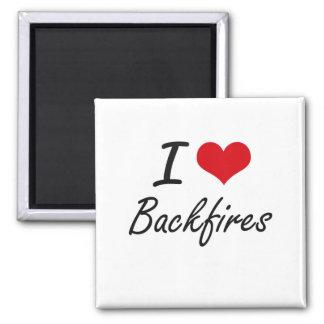 I Love Backfires Artistic Design Square Magnet