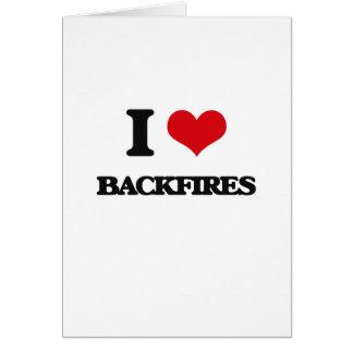 I Love Backfires Greeting Card