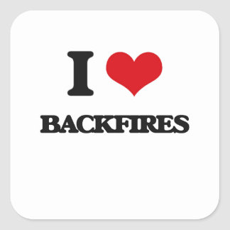 I Love Backfires Square Stickers