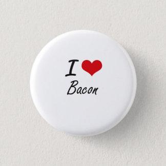 I Love Bacon artistic design 1 Inch Round Button