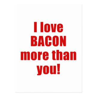 I Love Bacon More Than You Postcard