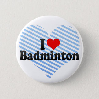 I Love Badminton 2 Inch Round Button