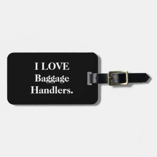 I love baggage handlers baggage tag