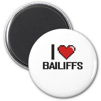 I love Bailiffs 2 Inch Round Magnet
