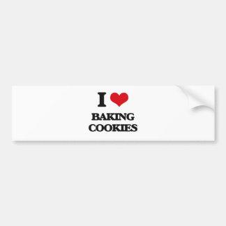I love Baking Cookies Bumper Sticker