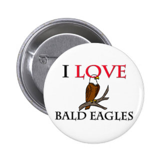 I Love Bald Eagles 2 Inch Round Button