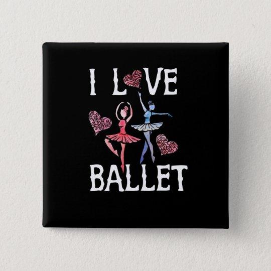 I love ballet 2 inch square button