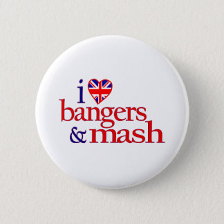 I Love Bangers And Mash 2 Inch Round Button