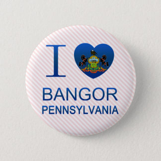 I Love Bangor, PA 2 Inch Round Button