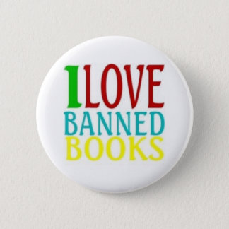 I LOVE BANNED BOOKS 2 INCH ROUND BUTTON
