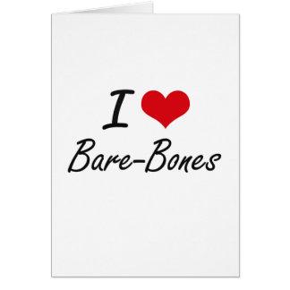 I Love Bare-Bones Artistic Design Greeting Card